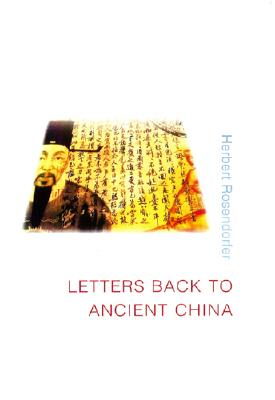 Letters Back to Ancient China By Rosendorfer, Herbert/ Mitchell, Mike (TRN)
